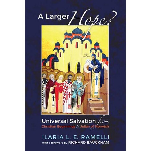A Larger Hope?, Volume 1 - by  Ilaria L E Ramelli (Paperback) - image 1 of 1