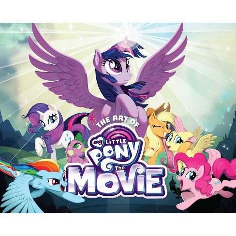The Art of My Little Pony: The Movie - (Hardcover) - image 1 of 1
