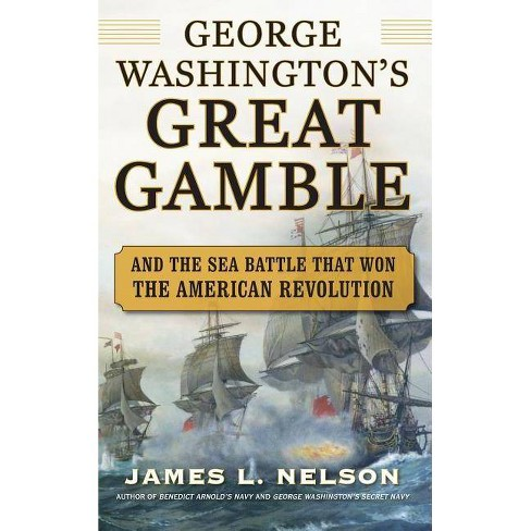 George Washington's Great Gamble - by  James L Nelson (Hardcover) - image 1 of 1