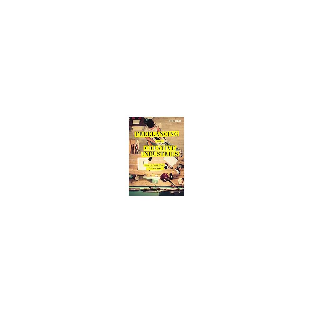 Freelancing in the Creative Industries (Paperback) (Karen Le Rossignol & Claire Rosslyn Wilson)