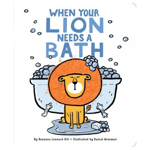 When Your Lion Needs a Bath - (When Your...) by  Susanna Leonard Hill (Board_book) - image 1 of 1