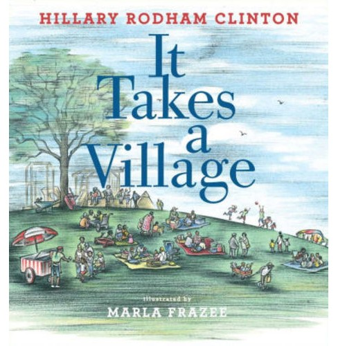 It Takes a Village: Picture Book (Hardcover) (Hillary Rodham Clinton) - image 1 of 1