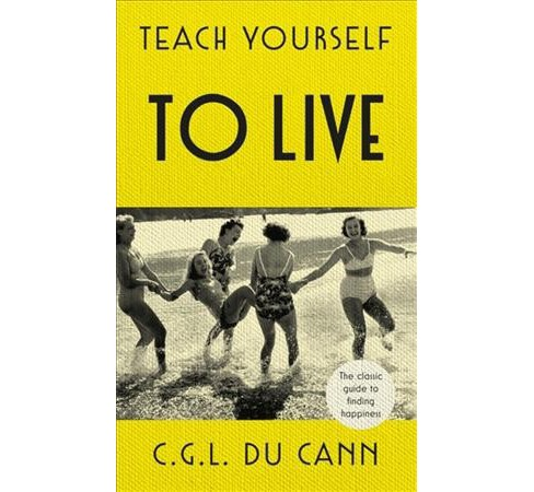 Teach Yourself to Live (Hardcover) (C. G. L. Du Cann) - image 1 of 1