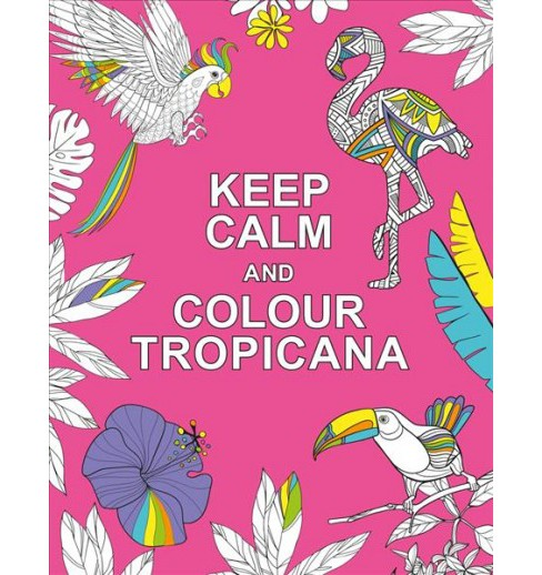 Keep Calm and Colour Tropicana -  (Paperback) - image 1 of 1