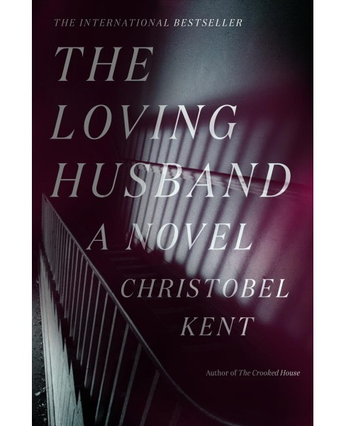Loving Husband -  by Christobel Kent (Hardcover) - image 1 of 1