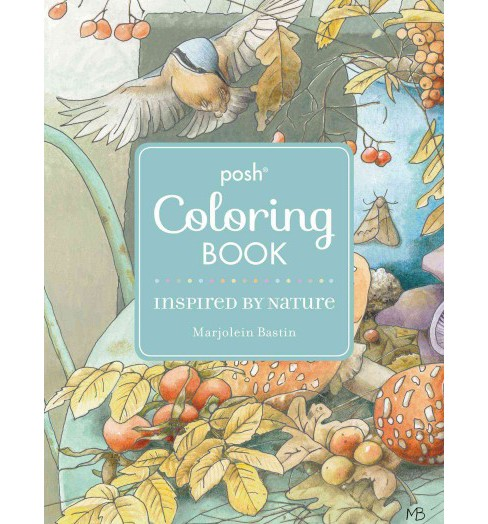 Inspired by Nature Posh Coloring Book (Paperback) (Marjolein Bastin) - image 1 of 1