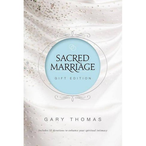 Sacred Marriage Gift Edition - by  Gary L Thomas (Hardcover) - image 1 of 1