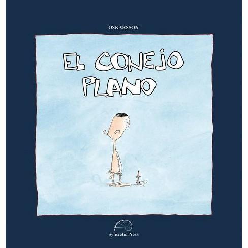 El Conejo Plano - by  Bardur Oskarsson (Hardcover) - image 1 of 1