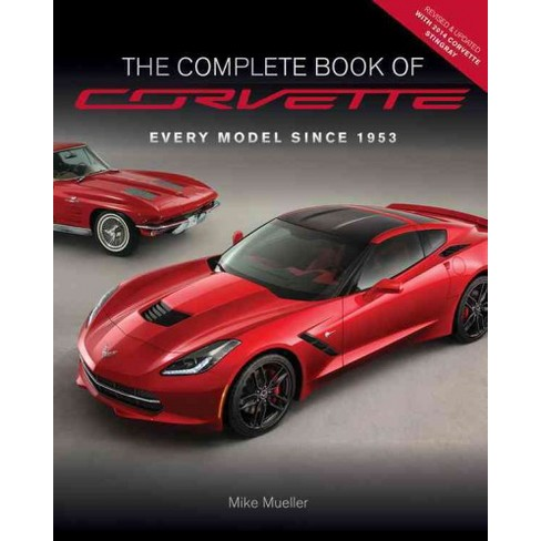 0b4f90d3e3 The Complete Book Of Corvette (Revised   Updated) (Hardcover)   Target