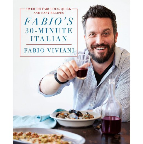 Fabio's 30-Minute Italian : Over 100 Fabulous, Quick and Easy Recipes -  by Fabio Viviani (Hardcover) - image 1 of 1