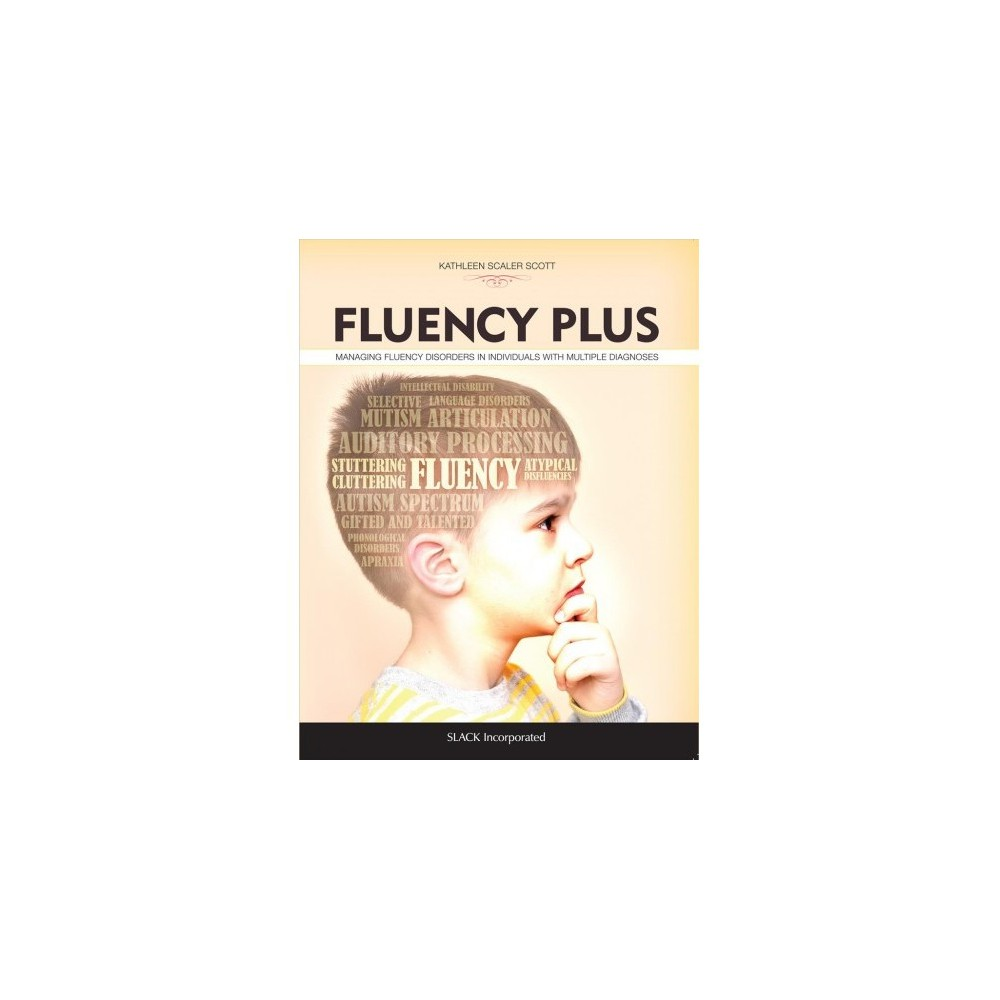 Fluency Plus : Managing Fluency Disorders in Individuals With Multiple Diagnoses - 1 (Paperback)