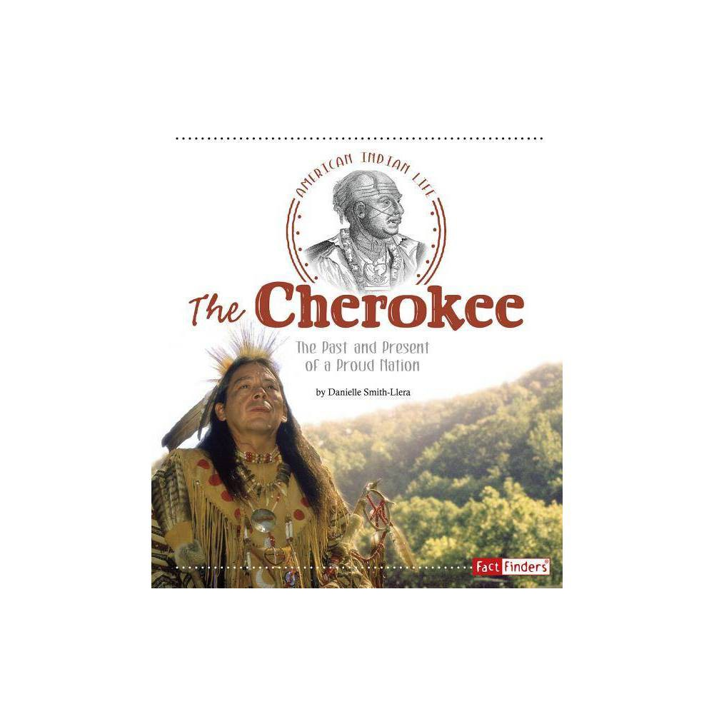 The Cherokee American Indian Life By Danielle Smith Llera Hardcover