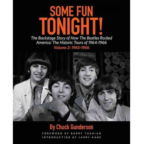 Some Fun Tonight! : The Backstage Story of How the Beatles Rocked America: The Historic Tours of - image 1 of 1