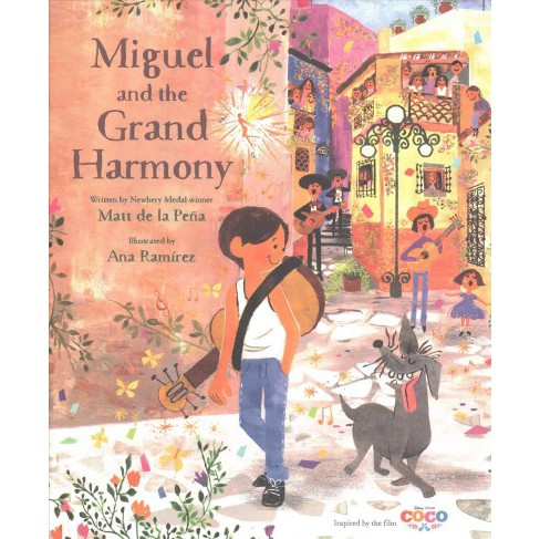 Miguel and the Grand Harmony -  Signed by Matt de la Pena (Hardcover) - image 1 of 1