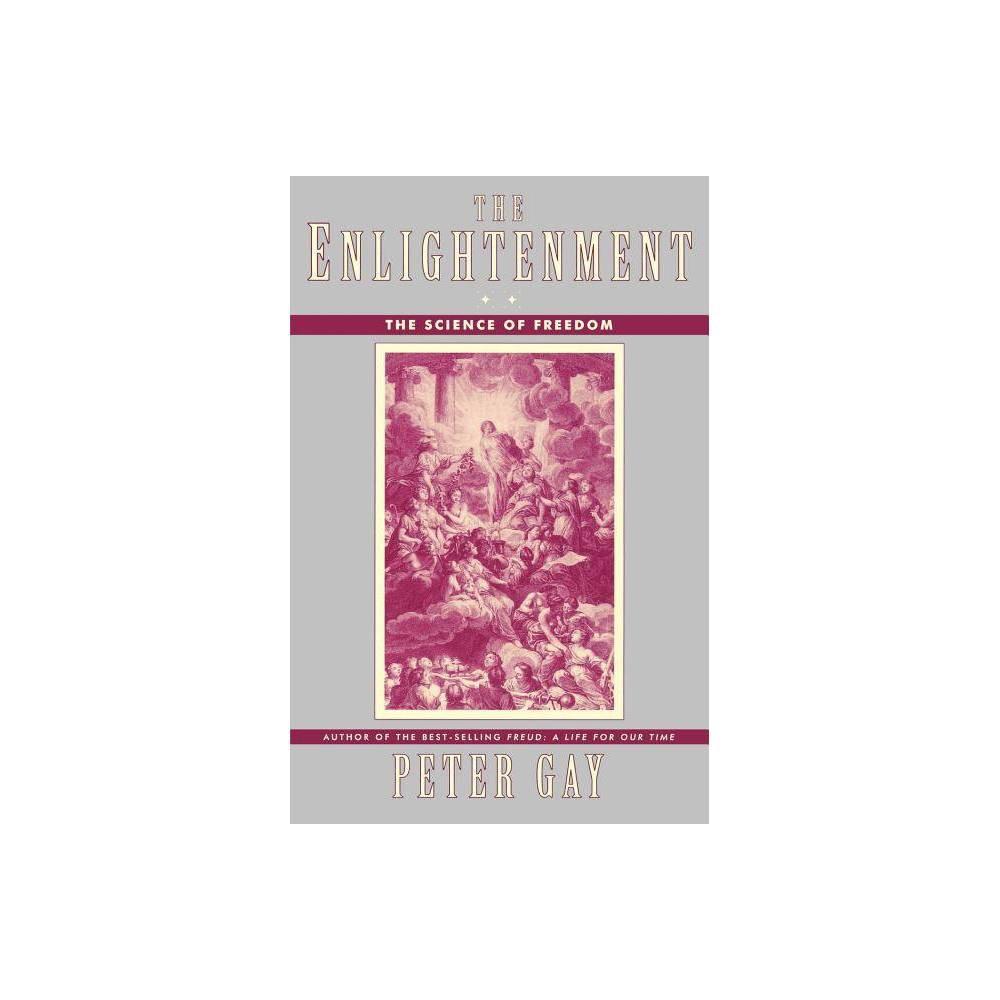 The Enlightenment Enlightenment An Interpretation By Peter Gay Paperback