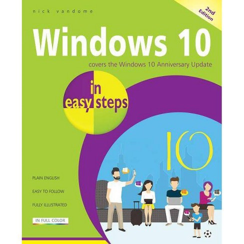 Windows 10 in Easy Steps - (In Easy Steps) 2 Edition by  Nick Vandome (Paperback) - image 1 of 1