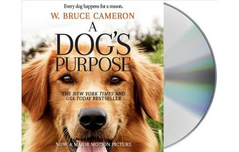 Dog's Purpose (Unabridged) (CD/Spoken Word) (W. Bruce Cameron) - image 1 of 1