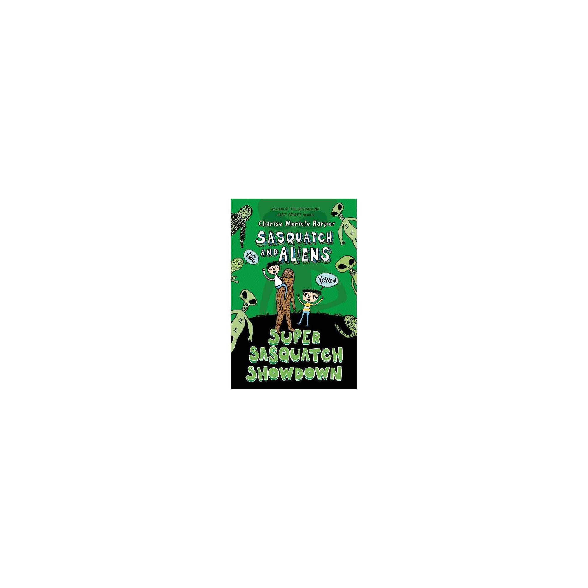 Super Sasquatch Showdown - (Sasquatch and Aliens) by Charise Mericle Harper (Hardcover)