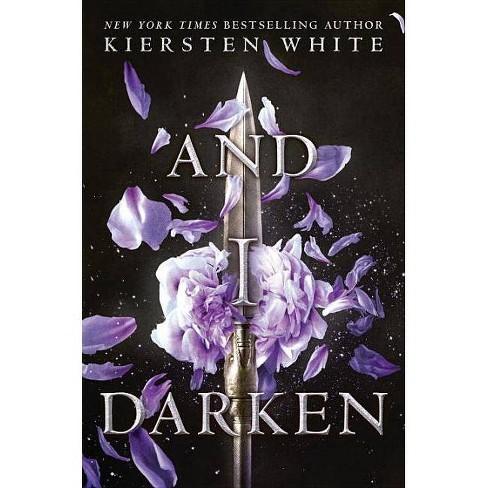 And I Darken (Hardcover) by Kiersten White - image 1 of 1