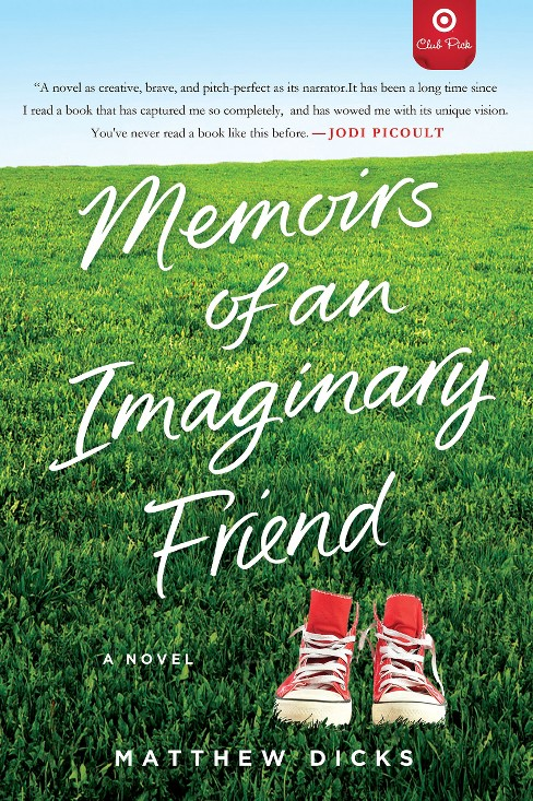 Memoirs of an Imaginary Friend (Target Club Pick May 2013) (Paperback) by Matthew Dicks - image 1 of 1