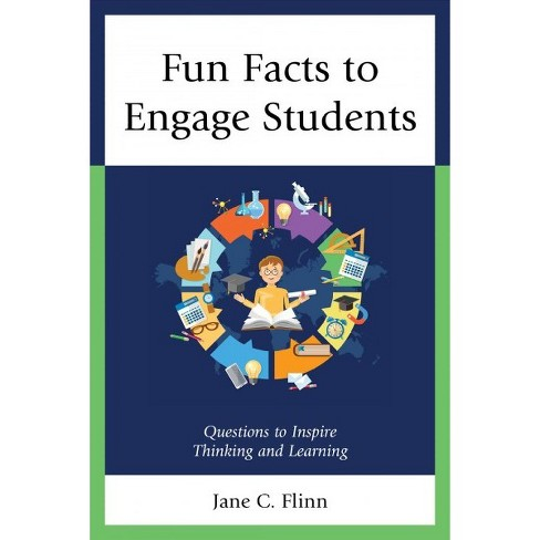 Fun Facts to Engage Students : Questions to Inspire Thinking and Learning -  by Jane C  Flinn (Paperback)