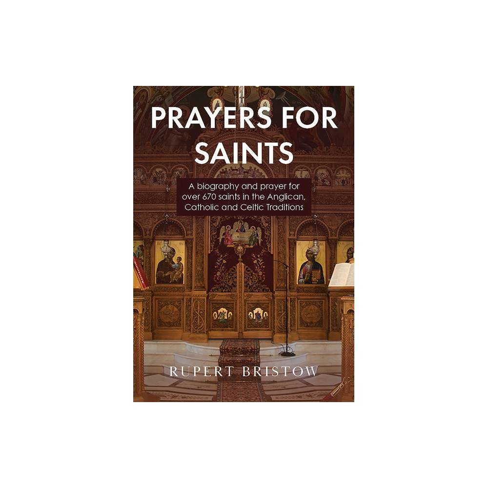 Prayers For Saints Prayers For By Rupert Bristow Paperback