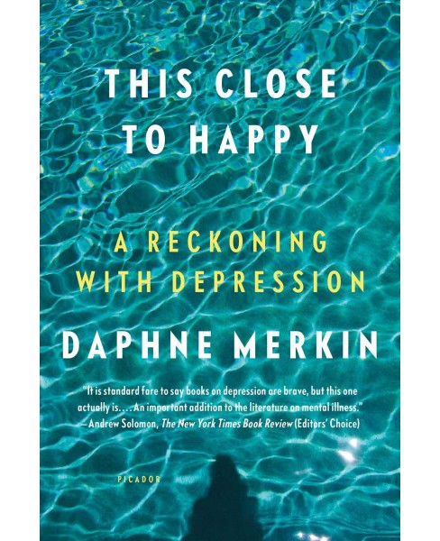 This Close to Happy : A Reckoning With Depression -  Reprint by Daphne Merkin (Paperback) - image 1 of 1