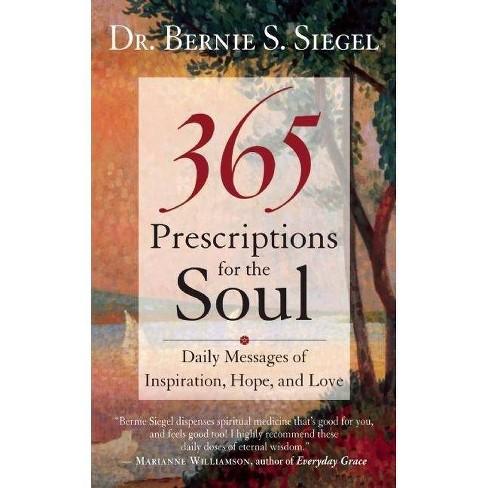 365 Prescriptions for the Soul - by  Bernie S Siegel (Paperback) - image 1 of 1