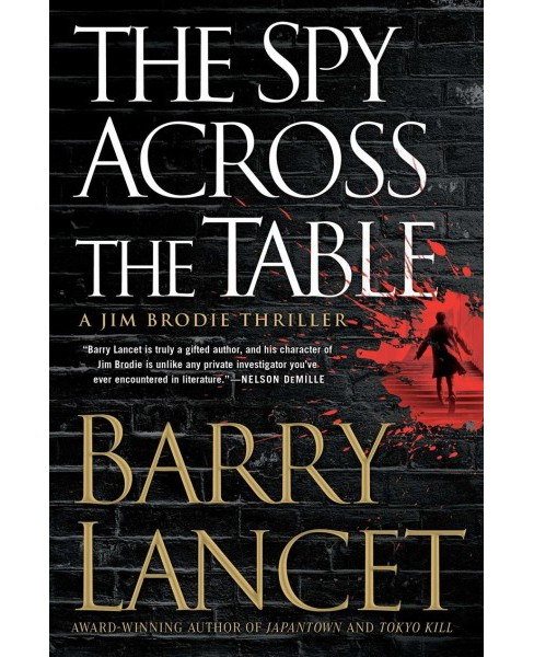 Spy Across the Table -  (Jim Brodie Thriller) by Barry Lancet (Hardcover) - image 1 of 1