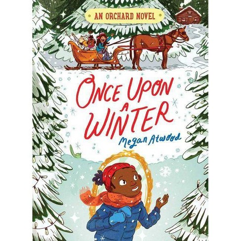Once Upon a Winter - (Orchard Novel) by  Megan Atwood (Hardcover) - image 1 of 1