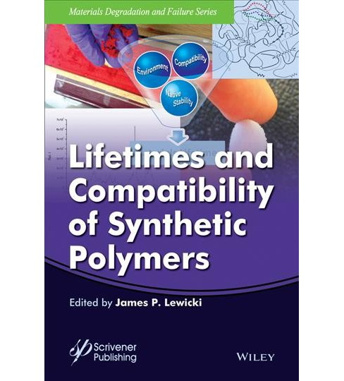 Lifetimes and Compatibility of Synthetic Polymers (Hardcover) (James P. P. Lewicki & George Overturf) - image 1 of 1