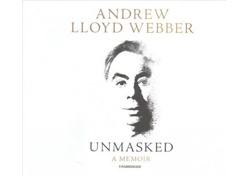 Unmasked : Library Edition -  Unabridged by Andrew Lloyd Webber (CD/Spoken Word) - image 1 of 1