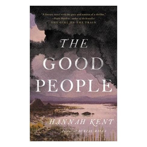 Good People By Hannah Kent Hardcover Target