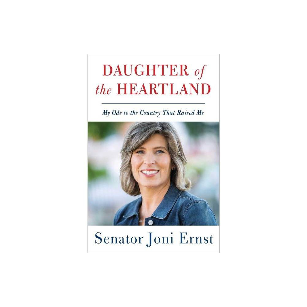 Daughter Of The Heartland By Joni Ernst Hardcover