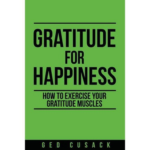 Gratitude for Happiness - (Inspiration) by  Ged Cusack (Paperback) - image 1 of 1