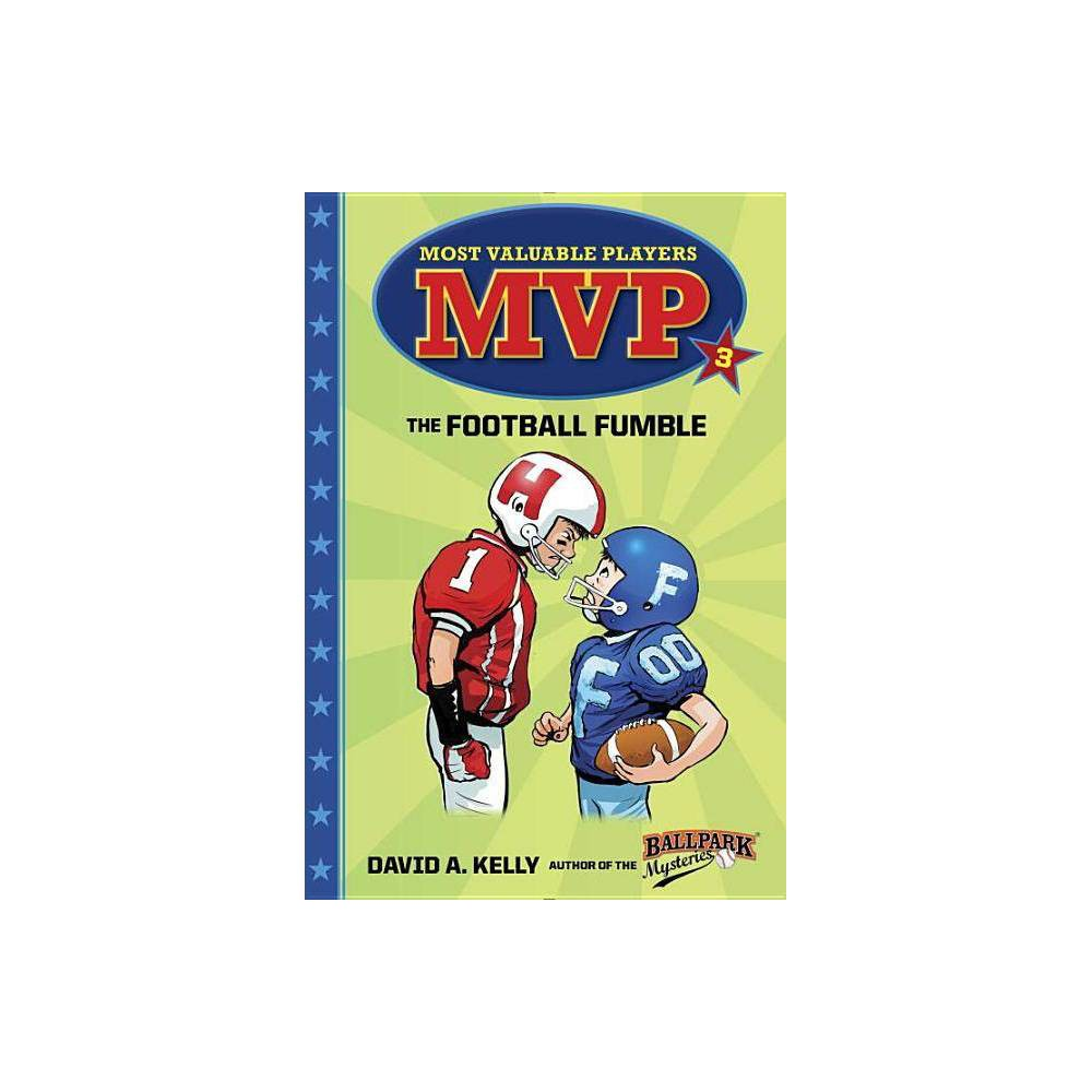 Mvp 3 The Football Fumble Most Valuable Players By David A Kelly Paperback