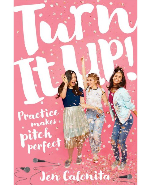 Turn It Up! -  by Jen Calonita (Hardcover) - image 1 of 1