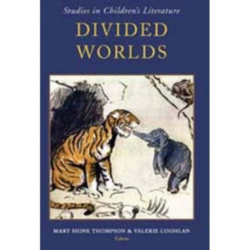 Divided Worlds - (Studies in Children 's Literature) (Hardcover) - image 1 of 1