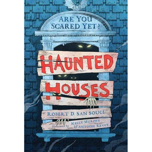 Haunted Houses - (Are You Scared Yet?) by  Robert D San Souci (Paperback) - image 1 of 1