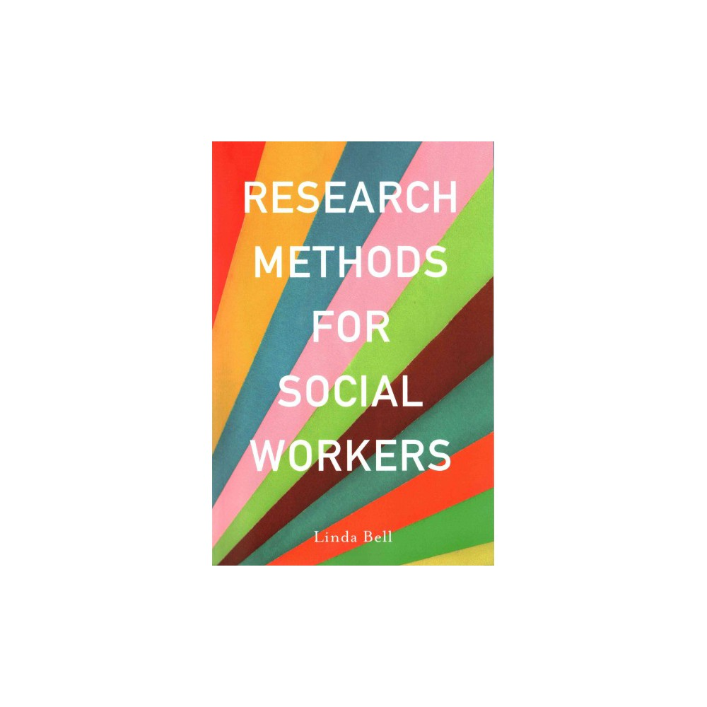 Research Methods for Social Workers (Paperback) (Linda Bell)