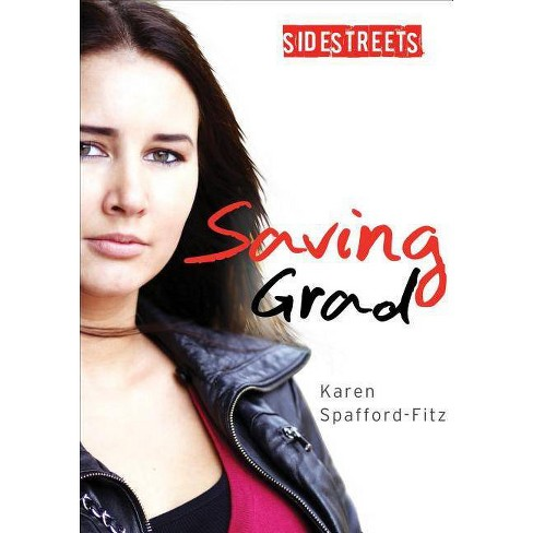 Saving Grad - (Lorimer SideStreets) by  Karen Spafford-Fitz (Hardcover) - image 1 of 1