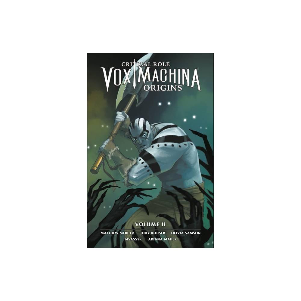 Critical Role: Vox Machina Origins Volume II - by Critical Role & Matt Mercer & Jody Houser (Paperback)