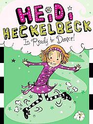 Heidi Heckelbeck Is Ready to Dance! ( Heidi Heckelbeck) (Paperback) by Wanda Coven