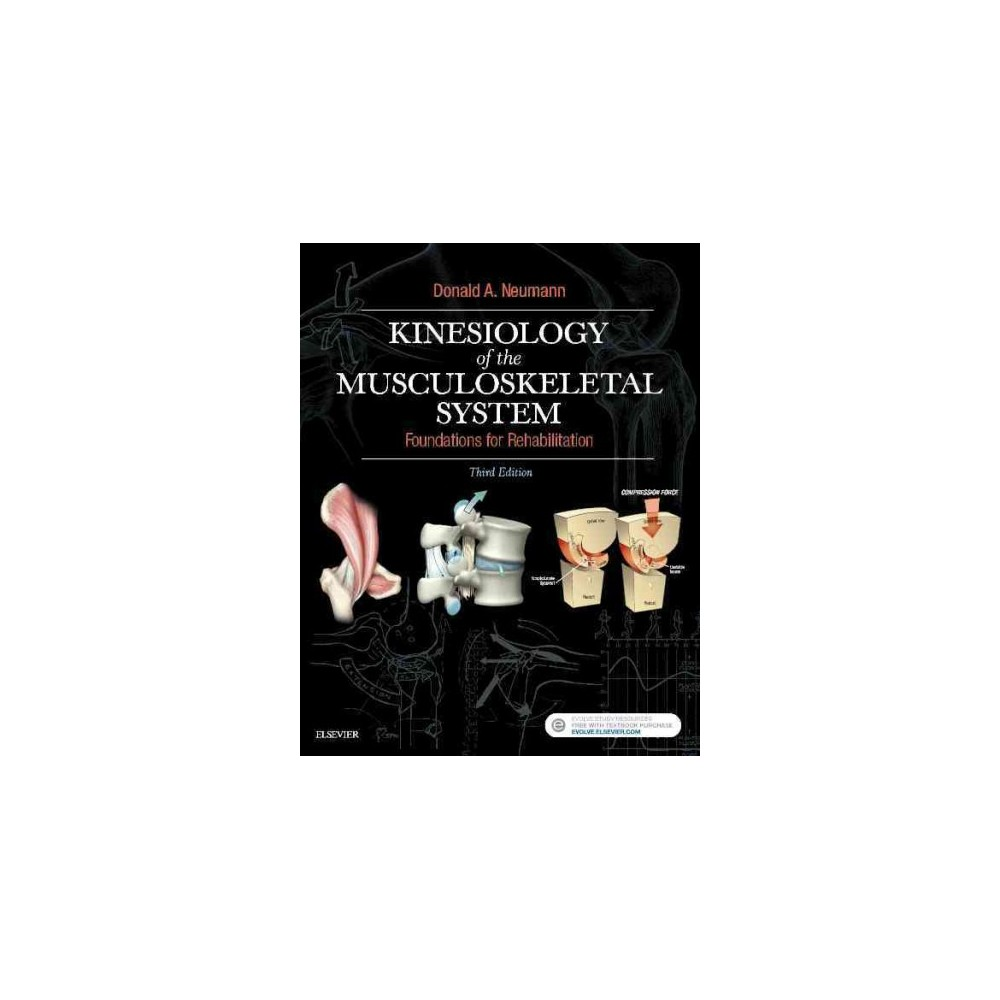 Kinesiology of the Musculoskeletal System : Foundations for Rehabilitation (Hardcover) (Ph.D. Donald A.