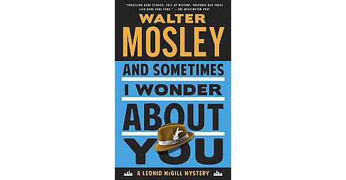 And Sometimes I Wonder About You (Reprint) (Paperback) (Walter Mosley) - image 1 of 1
