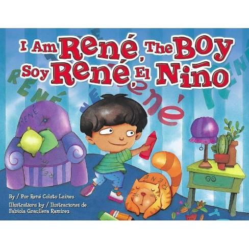 I Am Rene, the Boy - by  Rene Colato Lainez (Hardcover) - image 1 of 1