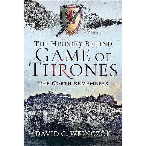 The History Behind Game of Thrones - by  David C Weinczok (Hardcover) - image 1 of 1