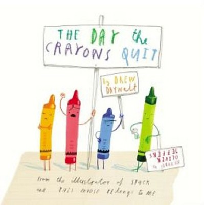 The Day the Crayons Quit (Hardcover)by Drew Daywalt and Oliver Jeffers