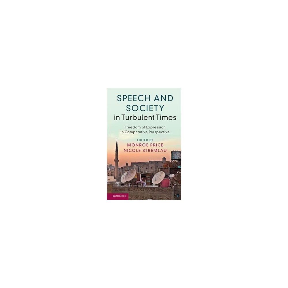 Speech and Society in Turbulent Times : Freedom of Expression in Comparative Perspectives (Paperback)