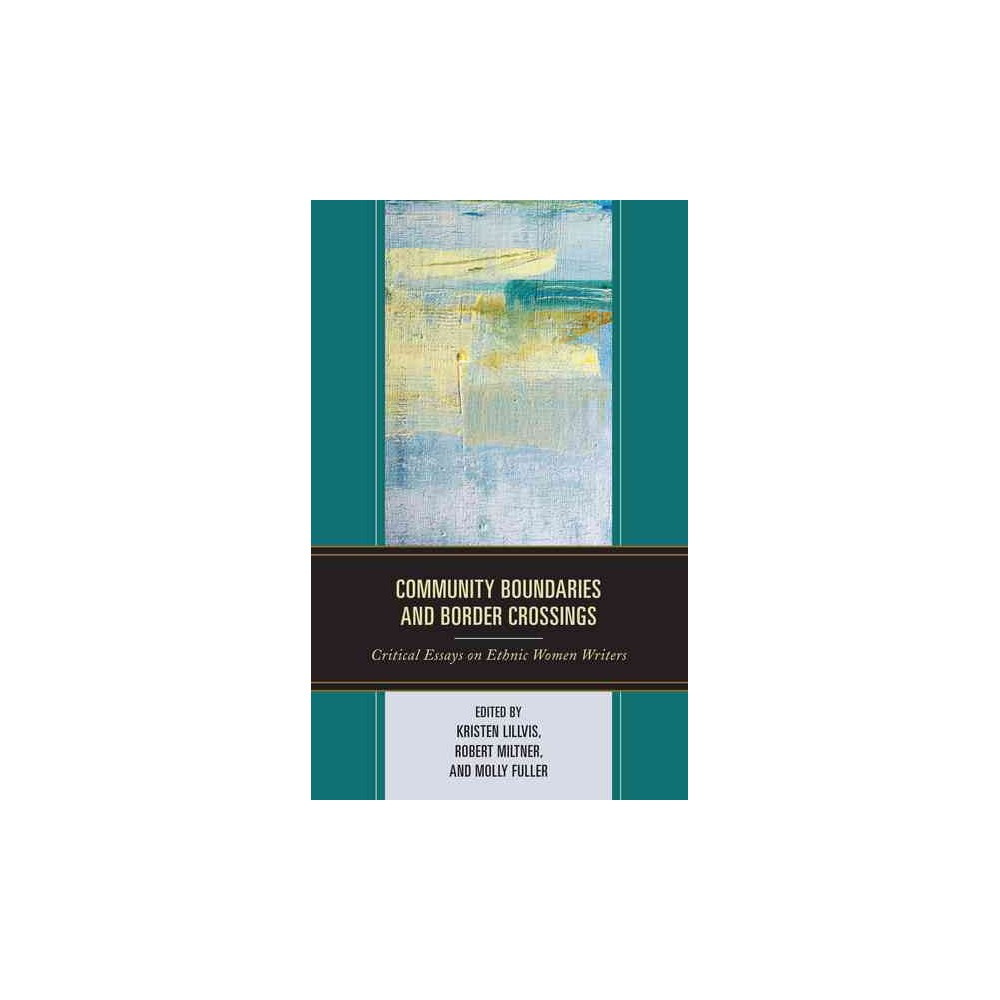 Community Boundaries and Border Crossings : Critical Essays on Ethnic Women Writers (Hardcover)